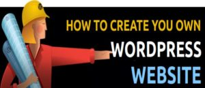 How to Create Your Own Website with WordPress