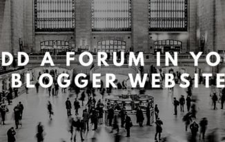 How to Add a Forum in Your Blogger/Blogspot Website 2017