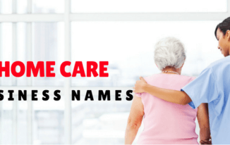 35 Eye-Catching Home Care Business Names Ideas 2017