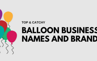 Top 30 Balloon Business Names and Branding Ideas in 2017