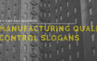 30 Catchy and Inspiring Manufacturing Quality Control Slogans 2017
