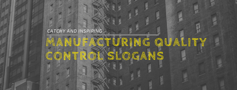 30 Catchy and Inspiring Manufacturing Quality Control Slogans