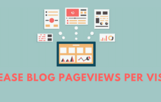 6 Best Ways to Increase Blog PageViews Per Visitor in 2017