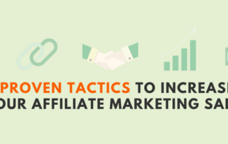 7 Proven Tactics to Increase Your Affiliate Marketing Sales
