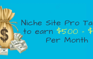 7 Niche Site Pro Tactics to Earn $500 – $1500 Per Month in 2018