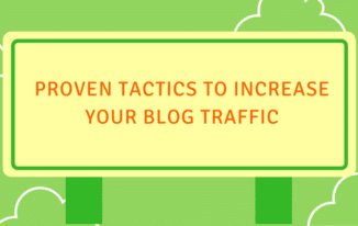 6 Proven Tactics to Increase Your Blog Traffic in 2017