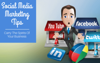 7 Best Social Media Marketing Tips to Carry The Spirits Of Your Business